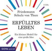 Cover-Bild zu Schulz Von Thun, Friedemann: Erfülltes Leben. Ein kleines Modell für eine große Idee