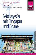 Cover-Bild zu Kuster, Reto: Reise Know-How Malaysia mit Singapur und Brunei: Reiseführer für individuelles Entdecken (eBook)