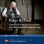 Cover-Bild zu Bichsel, Peter: Eigentlich möchte Frau Blum den Milchmann kennenlernen (Audio Download)