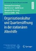 Cover-Bild zu Brandenburg, Hermann (Hrsg.): Organisationskultur und Quartiersöffnung in der stationären Altenhilfe