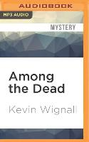 Cover-Bild zu Wignall, Kevin: Among the Dead