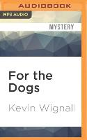 Cover-Bild zu Wignall, Kevin: For the Dogs