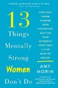 Cover-Bild zu Morin, Amy: 13 Things Mentally Strong Women Don't Do