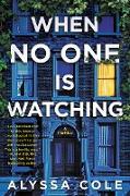 Cover-Bild zu Cole, Alyssa: When No One Is Watching