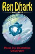 Cover-Bild zu Gardemann, Jan: Ren Dhark - Weg ins Weltall 96: Reise ins blassblaue Universum