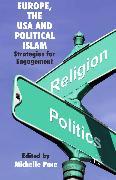 Cover-Bild zu Pace, M. (Hrsg.): Europe, the USA and Political Islam (eBook)