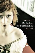 Cover-Bild zu Schenk, Sylvie: Die Tochter des Buchhändlers (eBook)