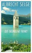 Cover-Bild zu Selge, Albrecht: Die trunkene Fahrt