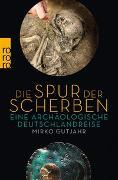 Cover-Bild zu Gutjahr, Mirko: Die Spur der Scherben