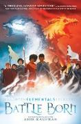Cover-Bild zu Kaufman, Amie: Elementals: Battle Born (eBook)