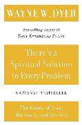 Cover-Bild zu Dyer, Wayne W.: There's a Spiritual Solution to Every Problem