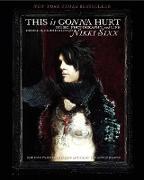 Cover-Bild zu Sixx, Nikki: This Is Gonna Hurt