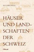 Cover-Bild zu Weiss, Richard: Häuser und Landschaften der Schweiz