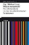 Cover-Bild zu Was ist europäisch? Zur Überwindung kolonialer und romantischer Denkformen