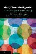 Cover-Bild zu de Lange, Tesseltje (Hrsg.): Money Matters in Migration: Policy, Participation, and Citizenship