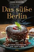 Cover-Bild zu Dückers, Tanja: Das süße Berlin (eBook)