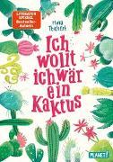 Cover-Bild zu Teichert, Mina: Ich wollt, ich wär ein Kaktus