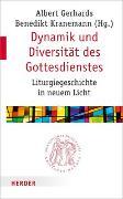 Cover-Bild zu Gerhards, Albert (Hrsg.): Dynamik und Diversität des Gottesdienstes
