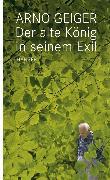 Cover-Bild zu Geiger, Arno: Der alte König in seinem Exil