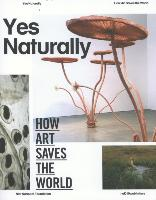 Cover-Bild zu Fisher, Jean (Ausw.): Yes Naturally: How Art Saves the World