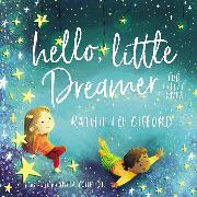 Cover-Bild zu Gifford, Kathie Lee: Hello, Little Dreamer for Little Ones