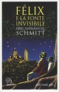 Cover-Bild zu Schmitt Eric, Emmanuel: Felix e la fonte invisibile