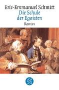Cover-Bild zu Schmitt, Eric-Emmanuel: Die Schule der Egoisten
