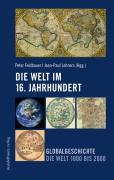 Cover-Bild zu Feldbauer, Peter (Hrsg.): Die Welt im 16. Jahrhundert