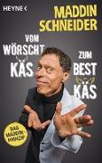 Cover-Bild zu Schneider, Maddin: Vom wörscht Käs zum best Käs (eBook)