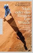 Cover-Bild zu Wiedemann, Charlotte: Mali oder das Ringen um Würde