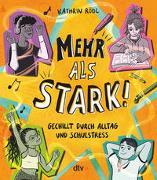Cover-Bild zu Rödl, Kathrin: Mehr als stark! - Gechillt durch Alltag und Schulstress