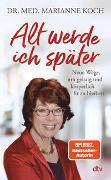 Cover-Bild zu Koch, Marianne: Alt werde ich später