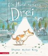 Cover-Bild zu King, Stephen Michael: Ein Hund namens Drei