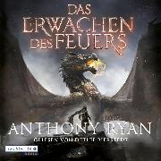 Cover-Bild zu Ryan, Anthony: Das Erwachen des Feuers (Audio Download)