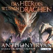 Cover-Bild zu Ryan, Anthony: Das Heer des Weißen Drachen (Audio Download)