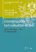 Cover-Bild zu Neumann, Wolfgang: Entsorgungspfade für hoch radioaktive Abfälle (eBook)