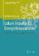 Cover-Bild zu Fuchs, Gerhard (Hrsg.): Lokale Impulse für Energieinnovationen (eBook)