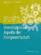 Cover-Bild zu Höffler, Felix (Hrsg.): Interdisziplinäre Aspekte der Energiewirtschaft (eBook)