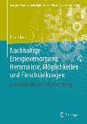 Cover-Bild zu Joos, Franz: Nachhaltige Energieversorgung: Hemmnisse, Möglichkeiten und Einschränkungen (eBook)