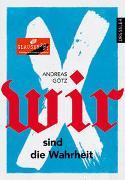 Cover-Bild zu Götz, Andreas: Wir sind die Wahrheit