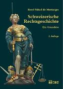 Cover-Bild zu Pahud de Mortanges, René: Schweizerische Rechtsgeschichte