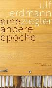 Cover-Bild zu Ziegler, Ulf Erdmann: Eine andere Epoche