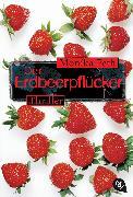 Cover-Bild zu Feth, Monika: Der Erdbeerpflücker (eBook)