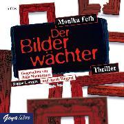 Cover-Bild zu Feth, Monika: Der Bilderwächter (Audio Download)