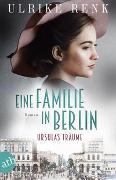 Cover-Bild zu Renk, Ulrike: Eine Familie in Berlin - Ursulas Träume