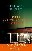 Cover-Bild zu Russo, Richard: Diese gottverdammten Träume (eBook)