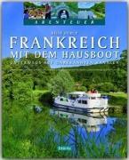 Cover-Bild zu Kierey, Beate: Reise durch Frankreich mit dem Hausboot - Unterwegs auf unbekannten Kanälen