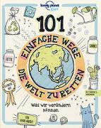 Cover-Bild zu Andrus, Aubre: 101 einfache Wege, die Welt zu retten