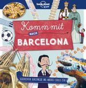Cover-Bild zu Planet, Lonely: Lonely Planet Kinderreiseführer Komm mit nach Barcelona (Lonely Planet Kids)
