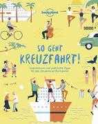 Cover-Bild zu Planet, Lonely: Lonely Planet So geht Kreuzfahrt!